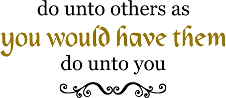 do_unto_others_as_you_would_have_them_do_unto_you